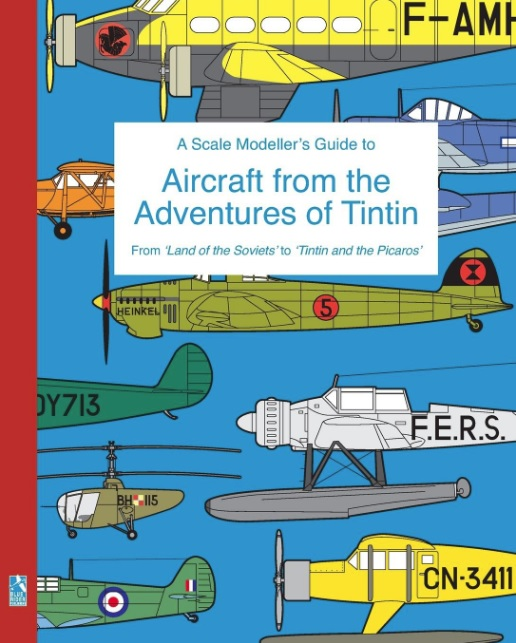 A Scale Modellers Guide to Aircraft from the Adventures of Tintin - Image 1